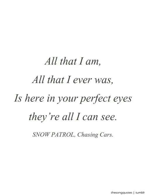 Chasing Cars By Snow Patrol Love This Song Saw Them When They Opened For Coldplay Music Lyrics Song Lyrics Love Songs Lyrics