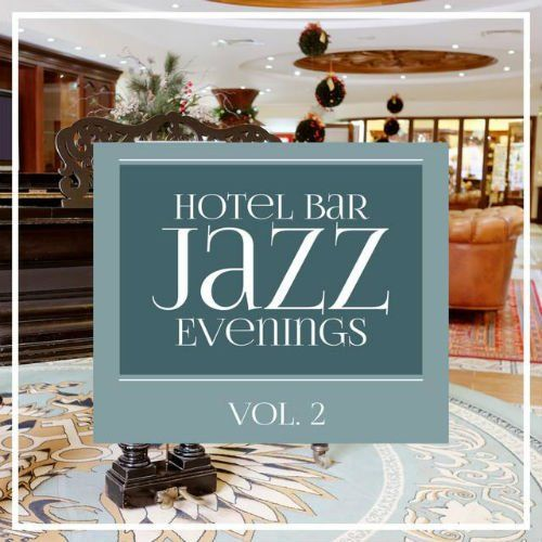VA - Hotel Bar Jazz Evenings Vol.2 (2016)