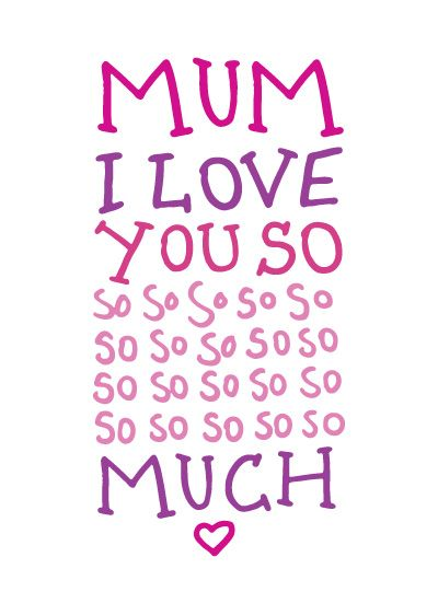 I love you so much MUM...