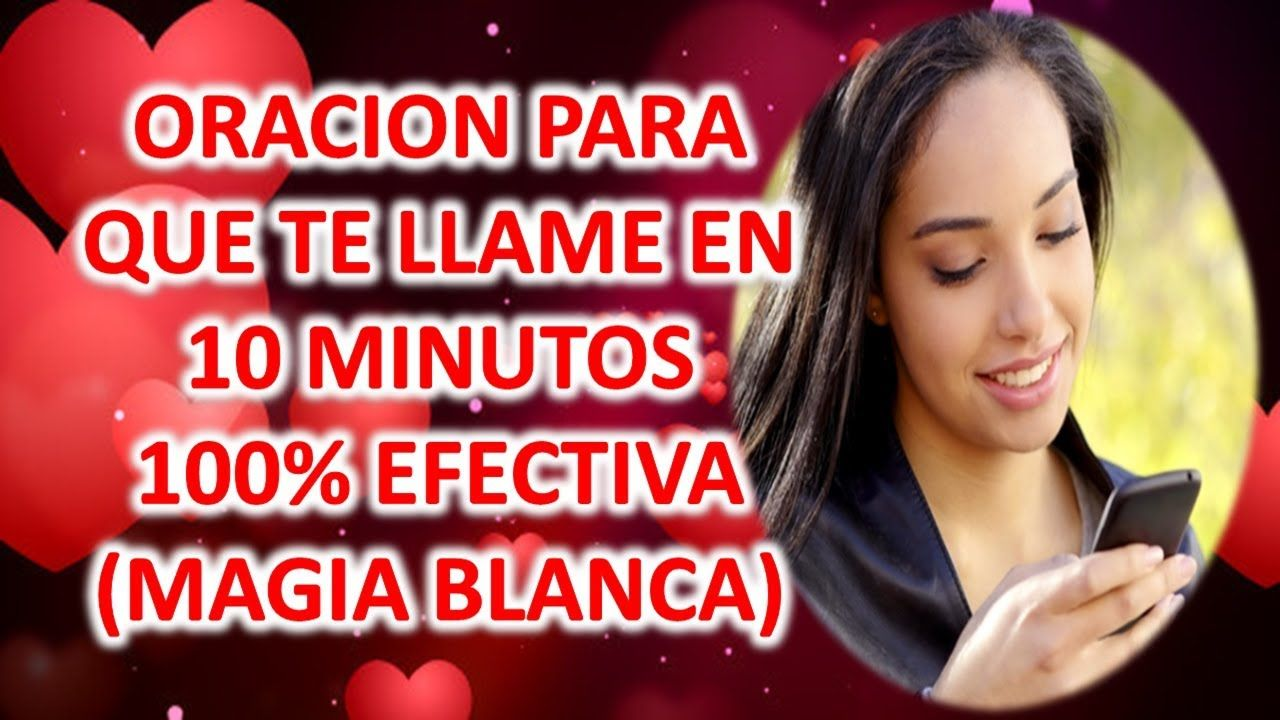 Oracion Para Que Te Llame En 10 Minutos Youtube Youtube Quotes Ritual