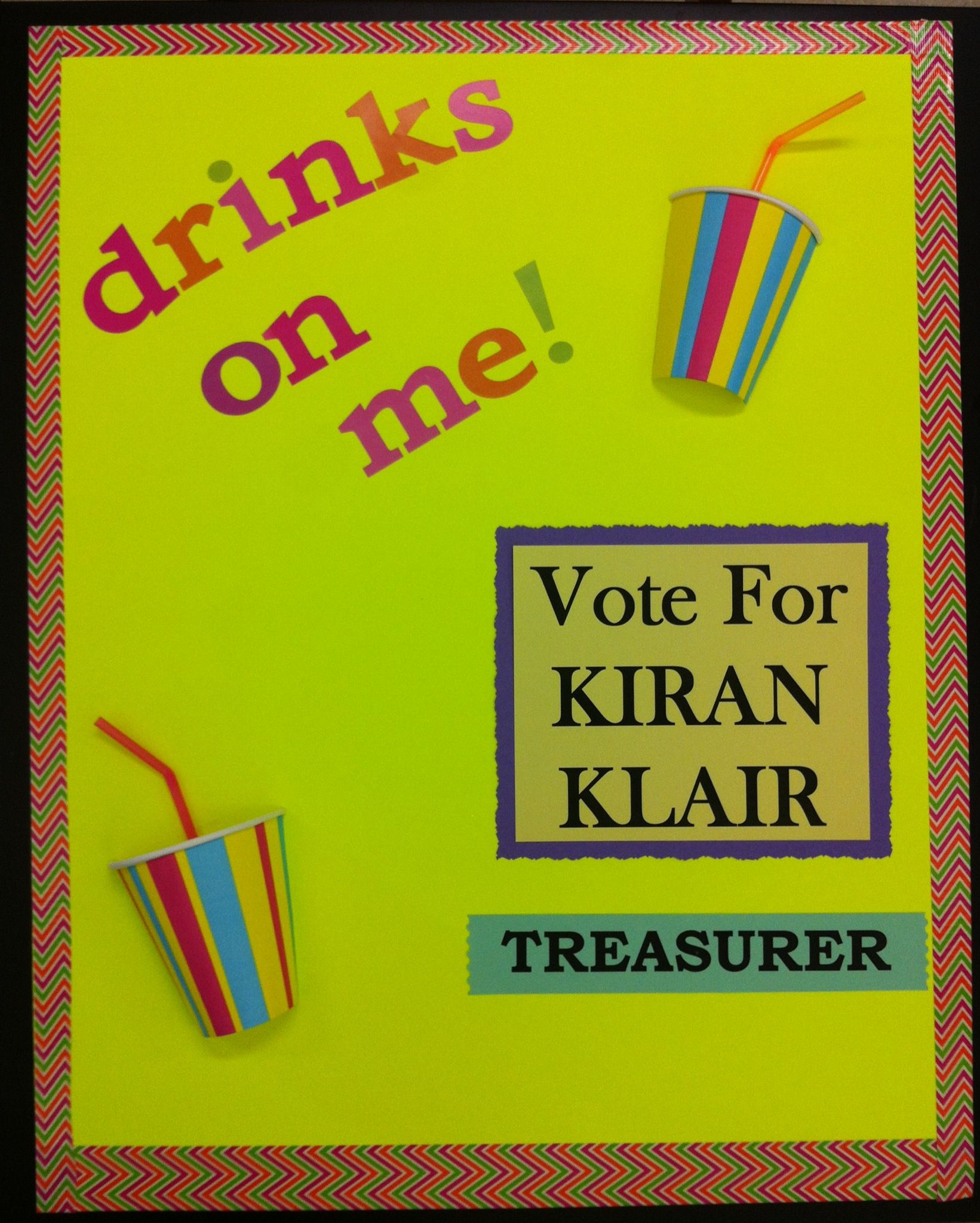 Student Council Campaign Poster...Hang above the drinking ...