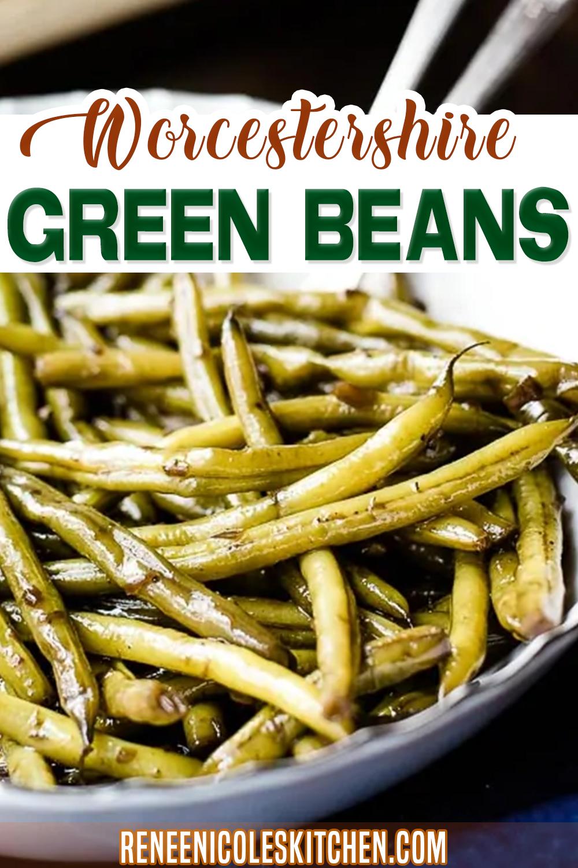 Worcestershire Green Beans Recipe Green Bean Side Dish Recipes Green Beans Recipes