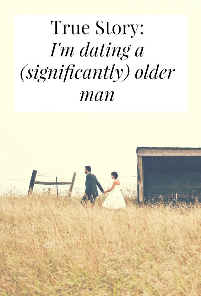 True Story Im Dating A Significantly Older Man -2202