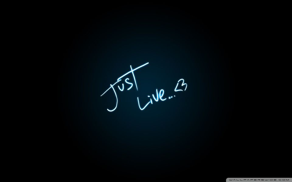 Just Live Hd Desktop Wallpaper High Definition Fullscreen Mobile Love Quotes Wallpaper Wallpaper Quotes Live Wallpapers