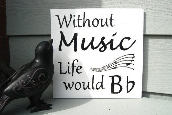 without music life would b flat indoor Sign