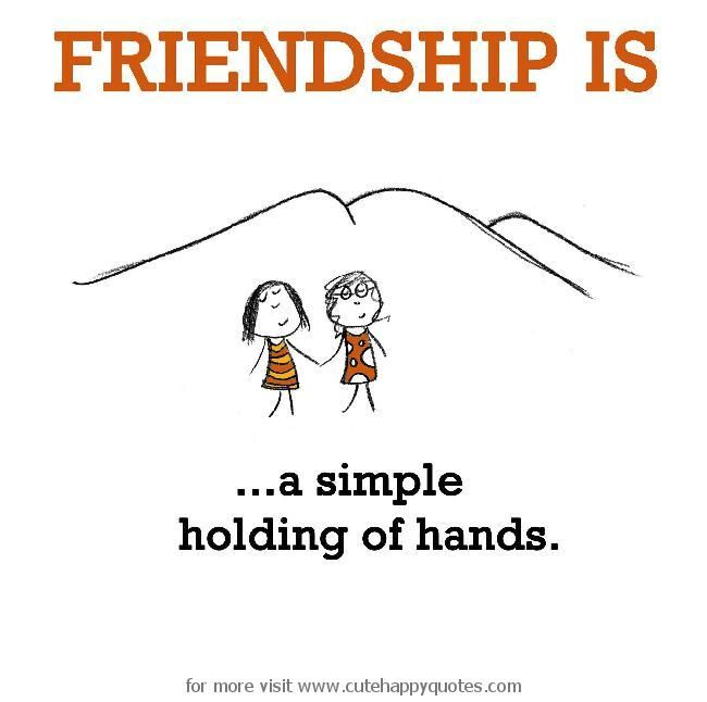 Friendship Is A Simple Holding Of Hands Cute Happy Quotes
