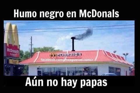 Black smoke in McDoonals means no French Fries for the day...jajaja.