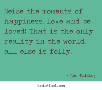 Pics For Tolstoy Love Quotes Literary Quotes Literary Love Quotes Wisdom Quotes