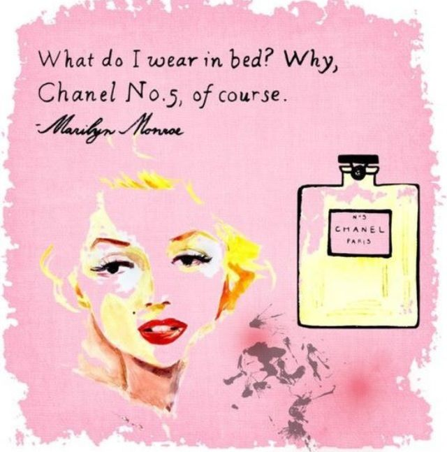 """What do I wear to bed? Why, Chanel No. 5, of course."""" -Marilyn ..."""