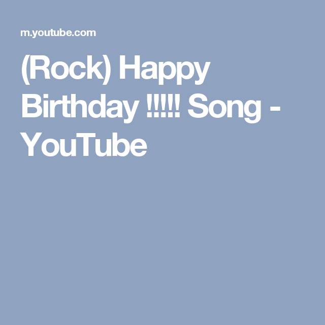 Rock happy birthday song youtube birthday greetings rock happy birthday song youtube m4hsunfo