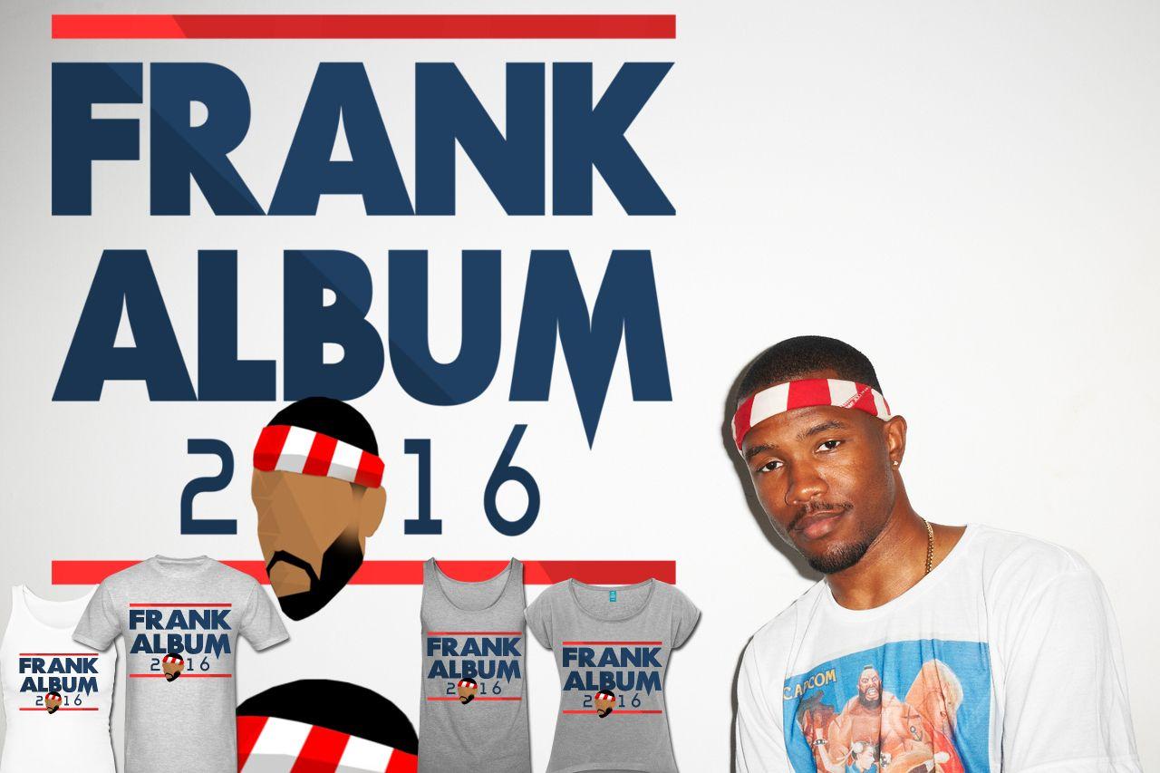 It's 2016 and we're still waiting on that album Frank. WTF? https://shop.spreadshirt.com/UrbanEssentials?noCache=true