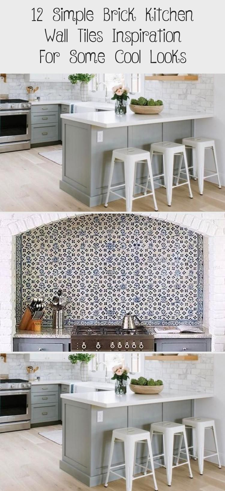 12 Simple Brick Kitchen Wall Tiles Inspiration For Some Cool Looks Ktchn In 2020 Brick Kitchen Kitchen Wall Tiles Kitchen Wall
