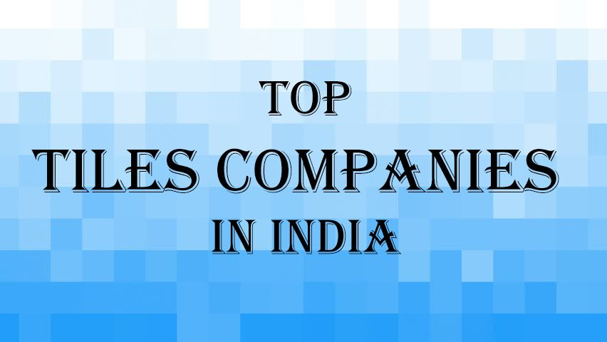 Top Tiles Companies In India 2017 Tile Companies Tiles Luxury Tile