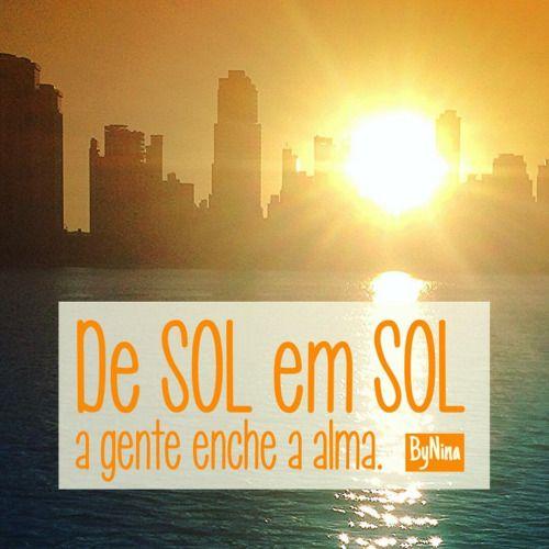 De Sol Em Sol A Gente Enche A Alma Bynina Frases Sol