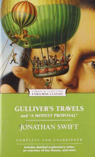 Gulliver's Travels and A Modest Proposal (Enriched Classics) by Jonathan Swift,http://www.amazon.com/dp/1416500391/ref=cm_sw_r_pi_dp_DAhbtb1TWYM5DRZV