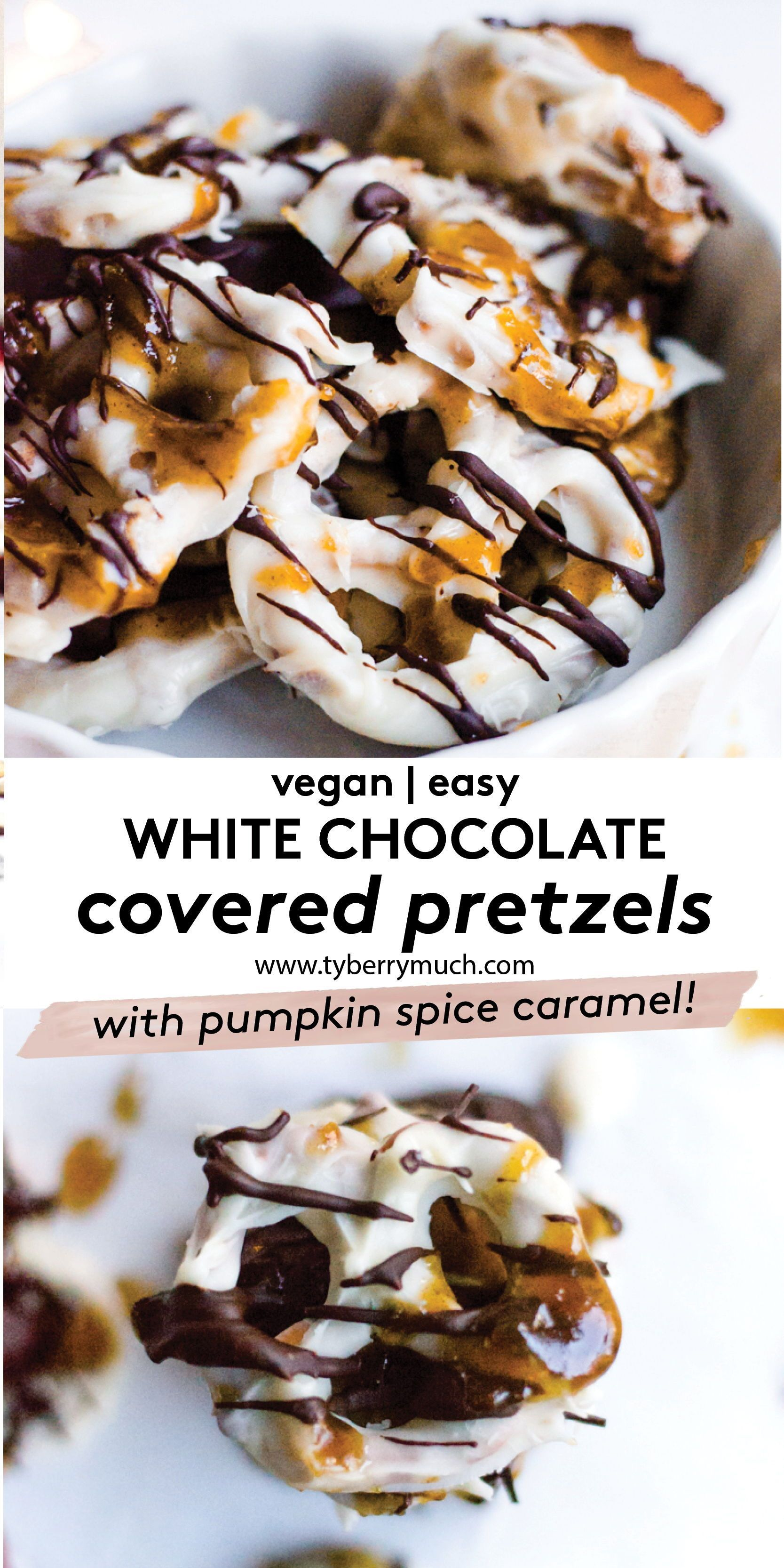 Vegan White Chocolate Covered Pretzels With Pumpkin Spice Caramel Recipe In 2020 Vegan Thanksgiving Dessert Healthy Vegan Desserts Vegan Desserts