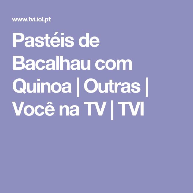 Pastéis de Bacalhau com Quinoa | Outras | Você na TV | TVI