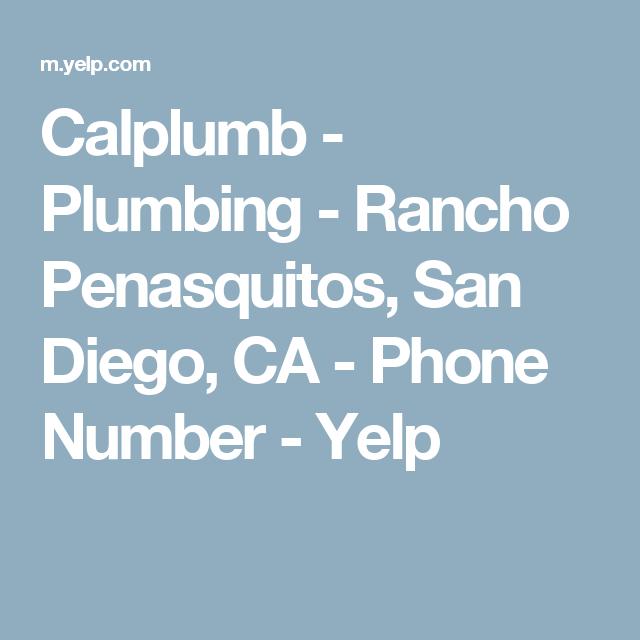 Calplumb Plumbing Rancho Penasquitos San Diego Ca Phone Number Yelp Rancho Penasquitos San Diego Diego