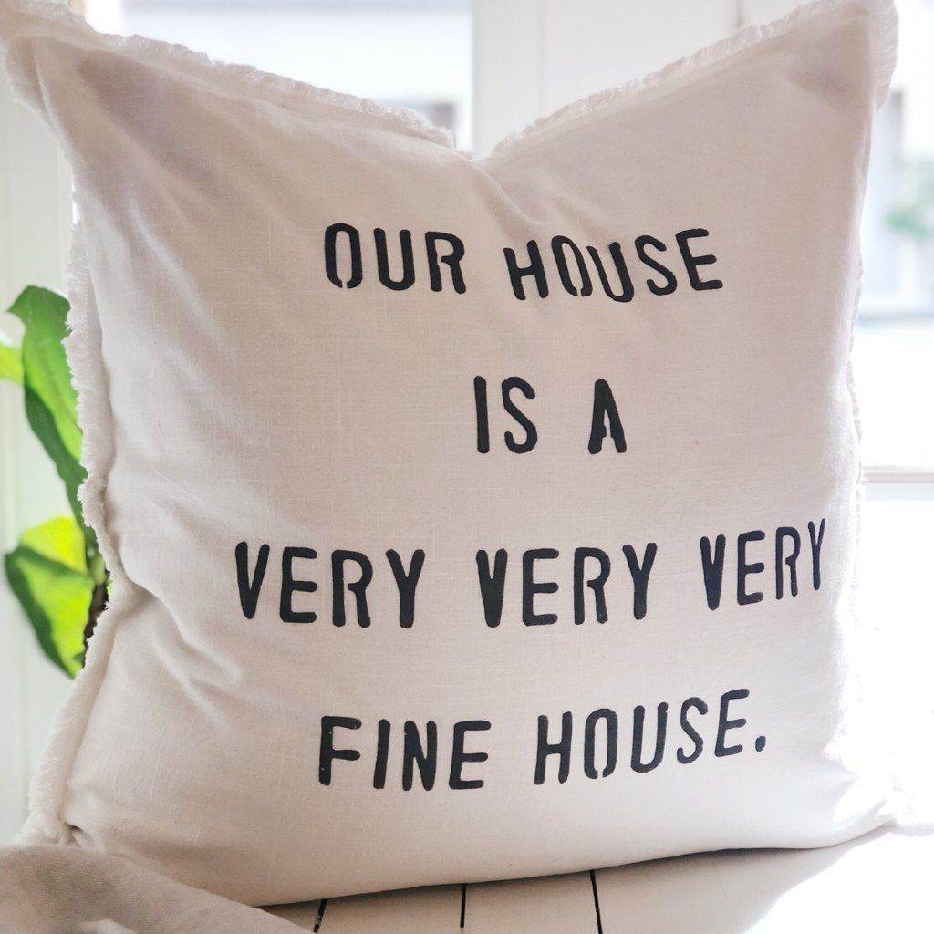 Our House Is A Very Fine