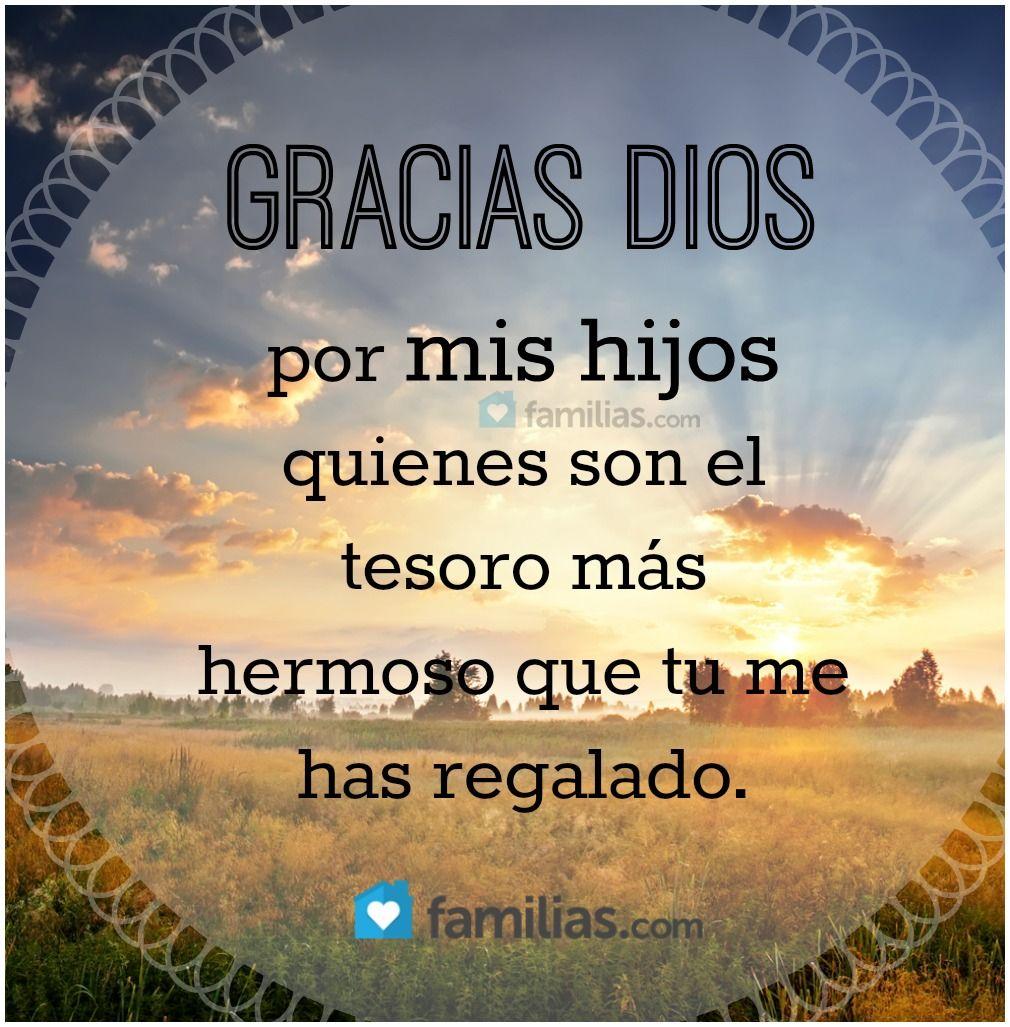 Gracias Dios Por Mis Hijos Frases Para Padres Amo A Mis