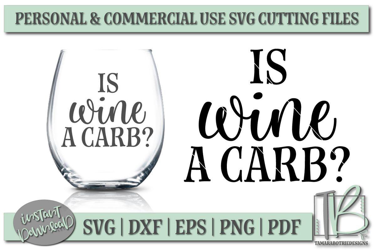 Is Wine A Carb Svg File Wine Svg Funny Wine Svg
