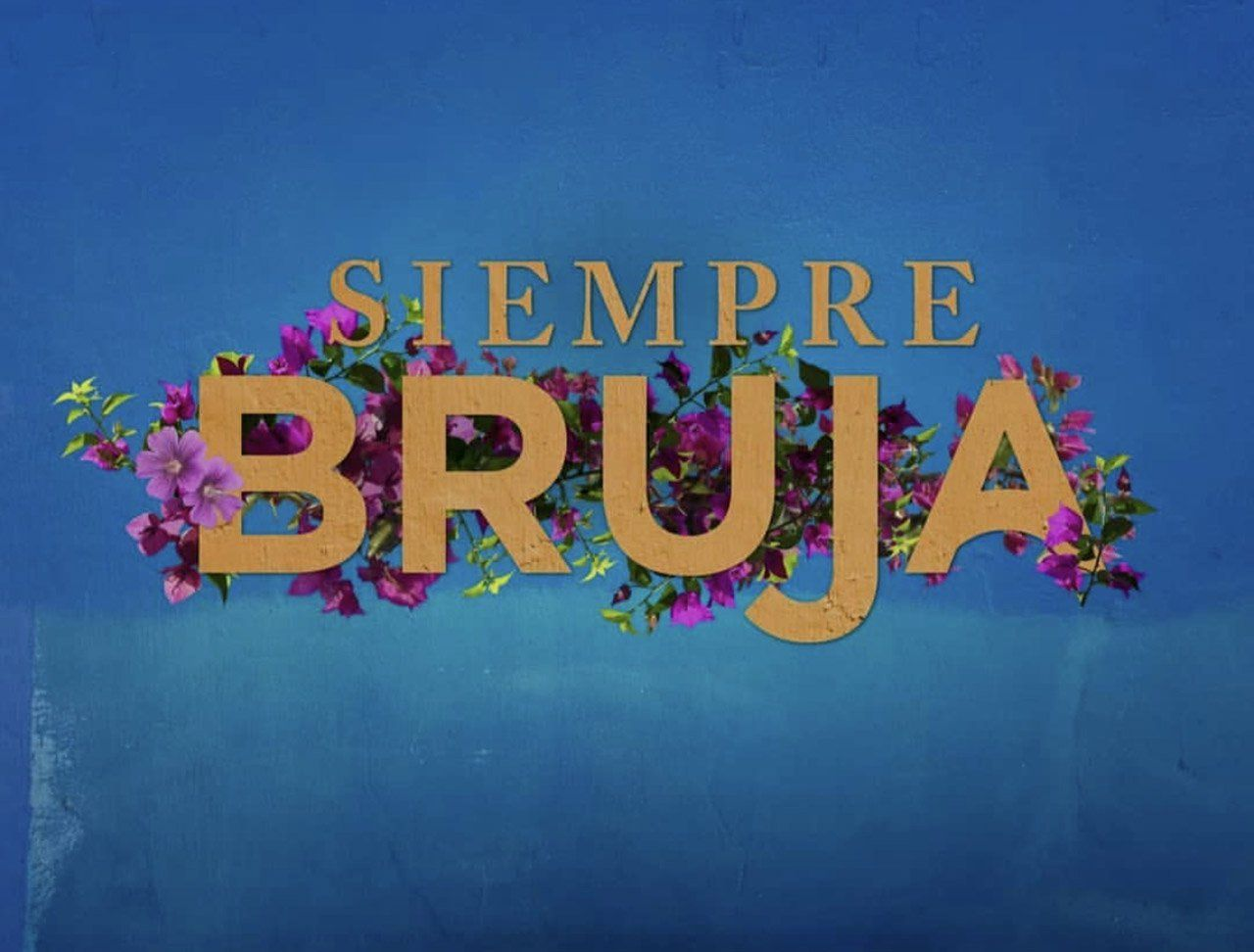 Why Siempre Bruja Always A Witch Is Problematic Witch Witch