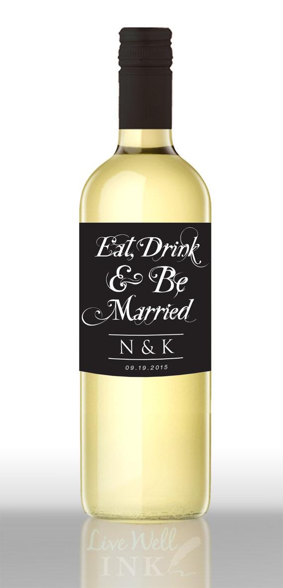 Eat Drink Be Married Custom Wine Labels Wedding By Livewellink