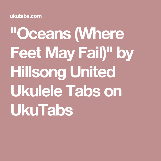 Oceans (Where Feet May Fail)\
