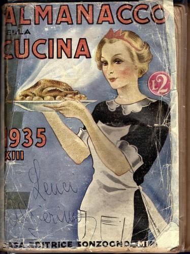 1935 almanacco della cucina ricette per tutti i mesi dell for Ricette per tutti i giorni della settimana