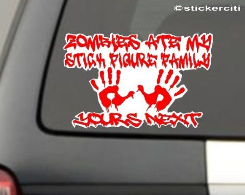 Zombies Ate My Stick Figure Family Decal Nobody cares about your Funny  Vinyl Sticker (FREE