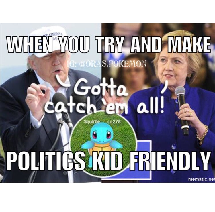 87619f7cfeecee920080c3205d0ca238 meme made by me ) pokemon go trump hillary 2016 election,Pokemon Go To The Polls Meme