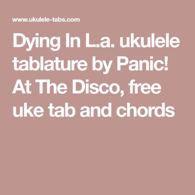 Dying In La Ukulele Tablature By Panic At The Disco Free Uke Tab