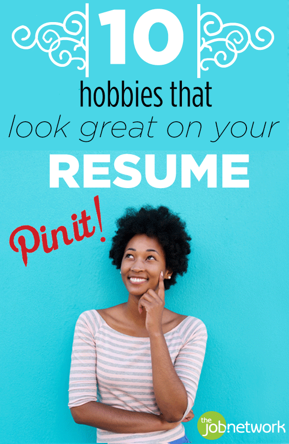 10 hobbies that look great on your resume pinterest creative