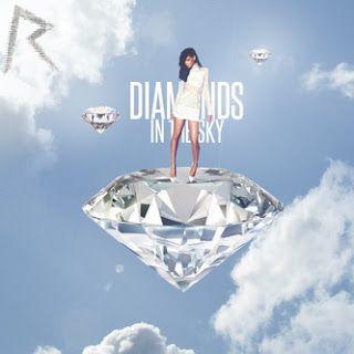 Rihanna Diamonds In The Sky Lyrics Rihanna Diamonds Diamonds In The Sky Rihanna