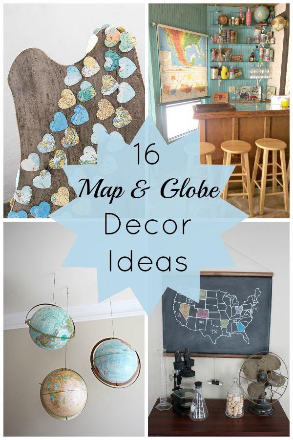 16 Map And Globe Decor Ideas Decorar Salas Proyectos De Bricolaje Manualidades Sencillas