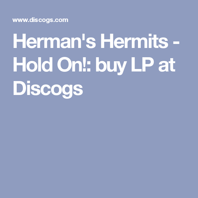 Herman S Hermits Hold On Buy Lp At Discogs Herman S Hermits Hold On Lp Records