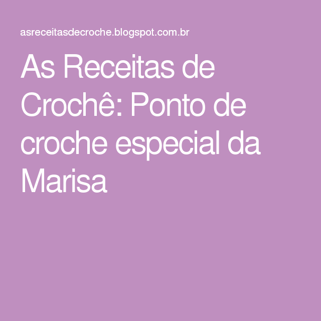 As Receitas de Crochê: Ponto de croche especial da Marisa