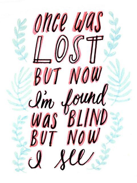 Once Was Lost Hand Lettering Quotes About God Saved By Grace