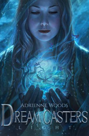 Dream Casters: Light by Adrienne Woods