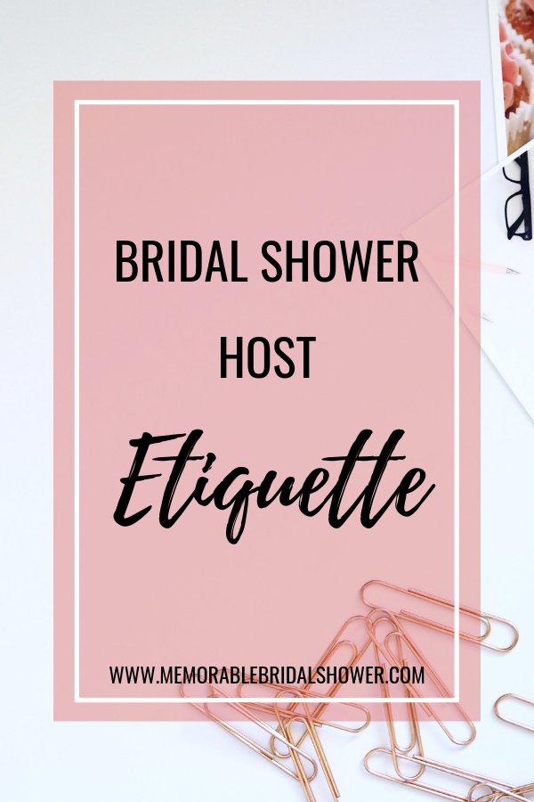 Bridal Shower Host Etiquette The Answers To All Your Bridal Shower Hosting Questions Answered Memorable Bridal Shower Bridal Shower Hostess Gift Bridal Shower Checklist Bridal Shower Planning Checklist