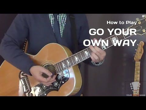 How To Play Go Your Own Way By Fleetwood Mac Guitar Lesson Youtube Guitar Lessons Guitar Playing Guitar