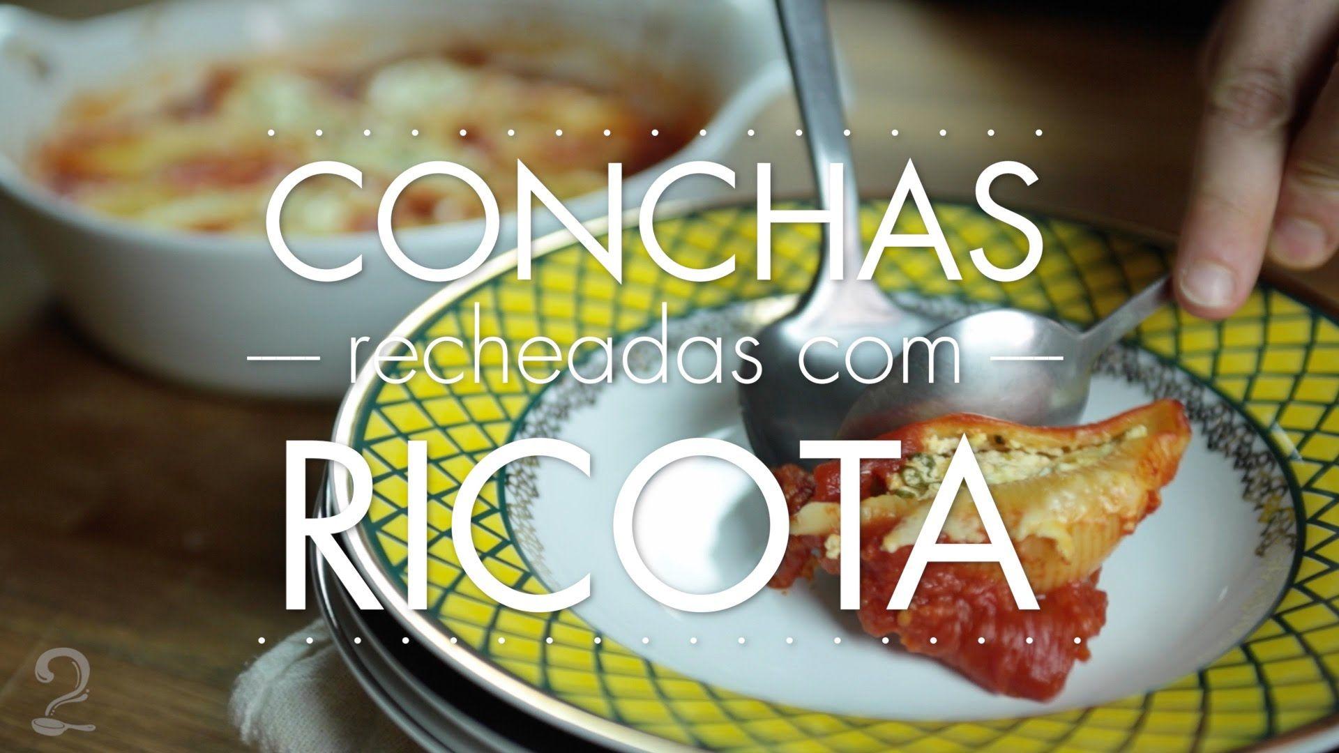 Receita de Macarrão Conchiglione (conchas) Recheado com Queijo e Ricota
