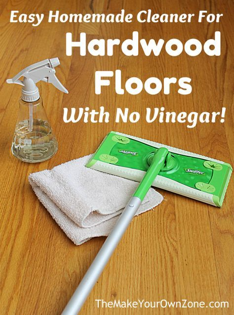 How To Make A Homemade Cleaner For Hardwood Floors With No
