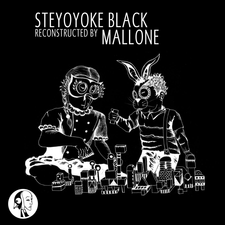 Steyoyoke Black Reconstructed by Mallone EP [Steyoyoke Black] (PROMO) - http://www.electrobuzz.fm/2016/04/04/steyoyoke-black-reconstructed-by-mallone-ep-steyoyoke-black-promo/