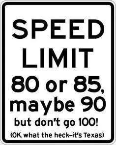 The Speed Limit In Texas True Story Texas Humor Loving Texas Only In Texas