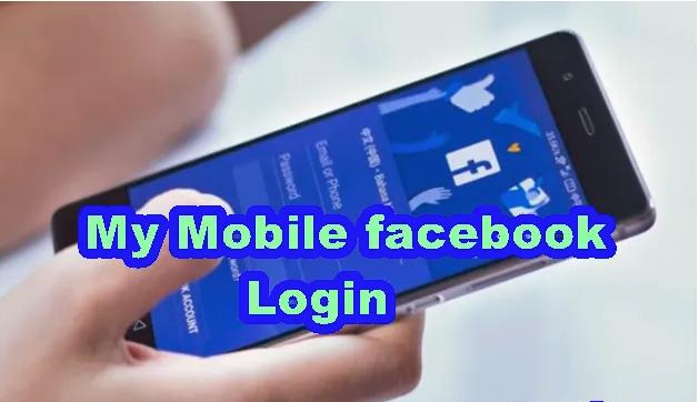 My Mobile Facebook Login Facebook Mobile Log In Or Sign Up Facebook Mobile App Facebook Features Facebook Business