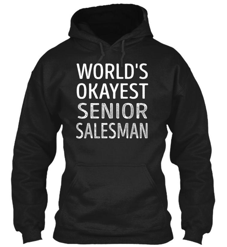 Senior Salesman - Worlds Okayest #SeniorSalesman