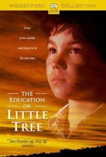 The Education of Little Tree (1997). A Cherokee boy learns about life in the traditional way and in a state school in the 1930s