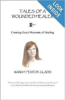 Tales of a Wounded Healer: Mariah Fenton Gladis. Pinned by Annie Wright, MA, MFTi. Visit me for many more resources at www.annie-wright.com.