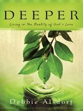 """(Publishers Weekly: """"... skillfully takes readers...from valleys of crippling pain and disappointment to revolutionary transformation for women of faith."""" Deeper has 4.8 Stars with 17 Reviews on Amazon)"""